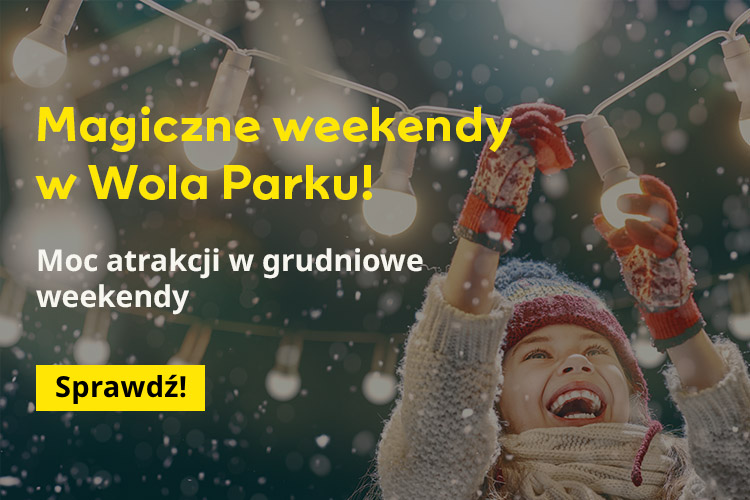 Wola Park - Magiczne weekendy